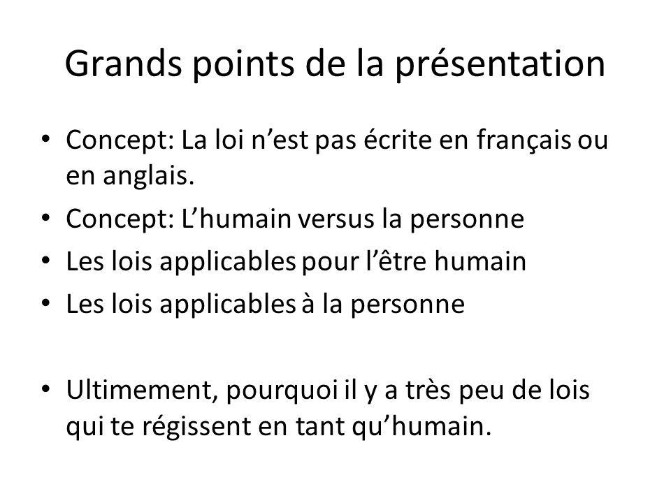 Grands points de la présentation Concept: La loi n'est pas écrite en français ou en anglais.