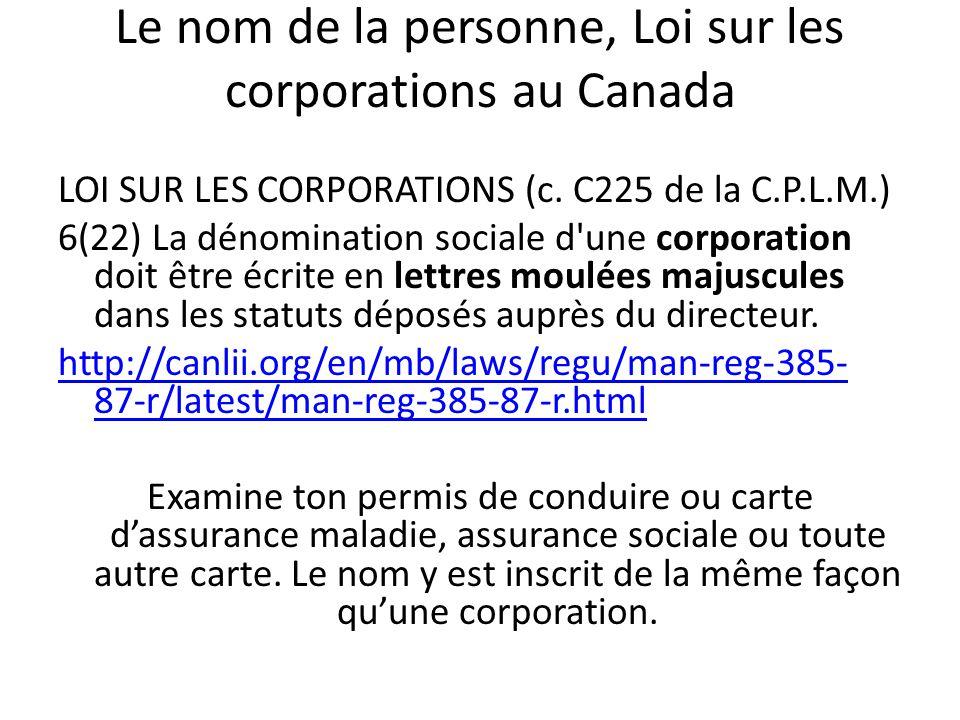 Le nom de la personne, Loi sur les corporations au Canada LOI SUR LES CORPORATIONS (c.