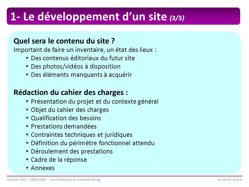 Master LEST – 2008/2009 - Tourismatique et webmarketingAntoine Fayard Quel sera le contenu du site .