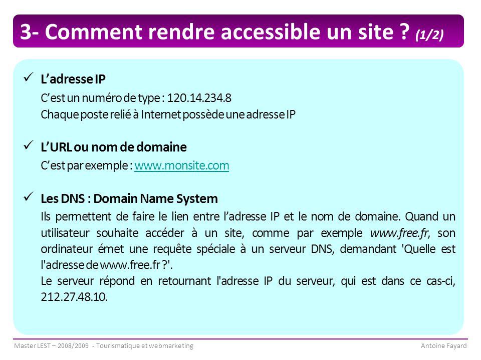 Master LEST – 2008/2009 - Tourismatique et webmarketingAntoine Fayard 3- Comment rendre accessible un site .