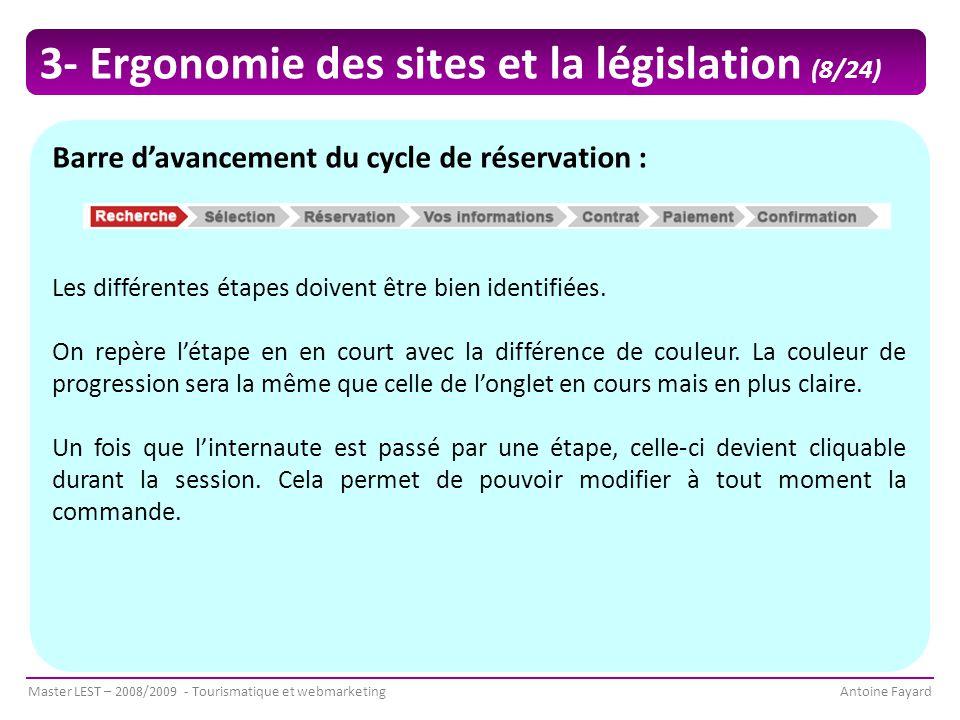 Master LEST – 2008/2009 - Tourismatique et webmarketingAntoine Fayard Barre d'avancement du cycle de réservation : Les différentes étapes doivent être bien identifiées.