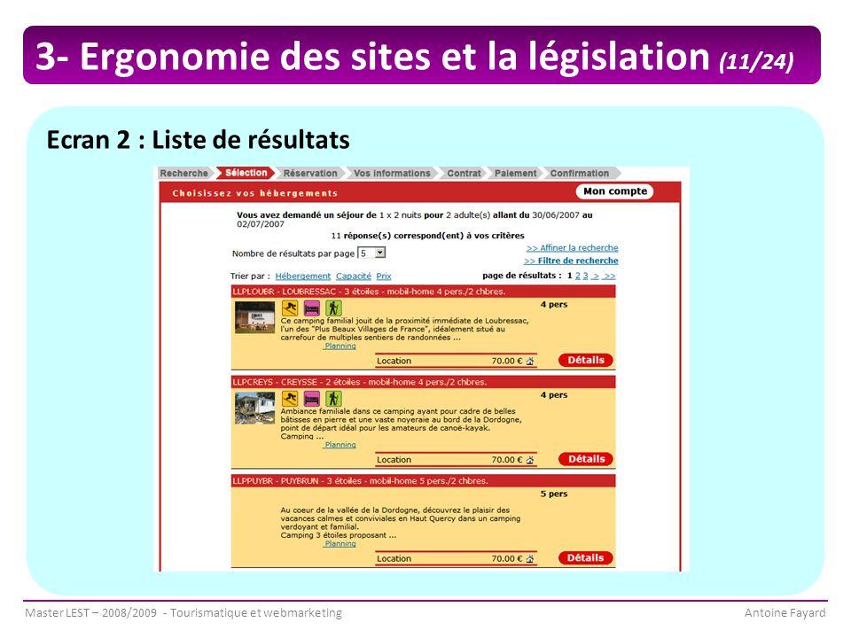 Master LEST – 2008/2009 - Tourismatique et webmarketingAntoine Fayard Ecran 2 : Liste de résultats 3- Ergonomie des sites et la législation (11/24)