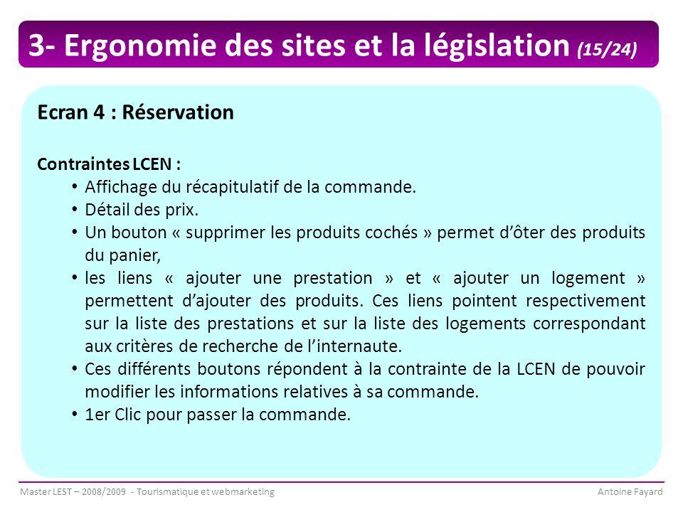 Master LEST – 2008/2009 - Tourismatique et webmarketingAntoine Fayard Ecran 4 : Réservation Contraintes LCEN : Affichage du récapitulatif de la commande.