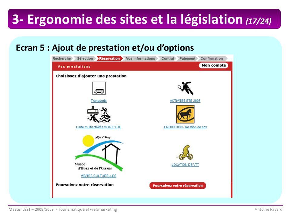 Master LEST – 2008/2009 - Tourismatique et webmarketingAntoine Fayard Ecran 5 : Ajout de prestation et/ou d'options 3- Ergonomie des sites et la législation (17/24)