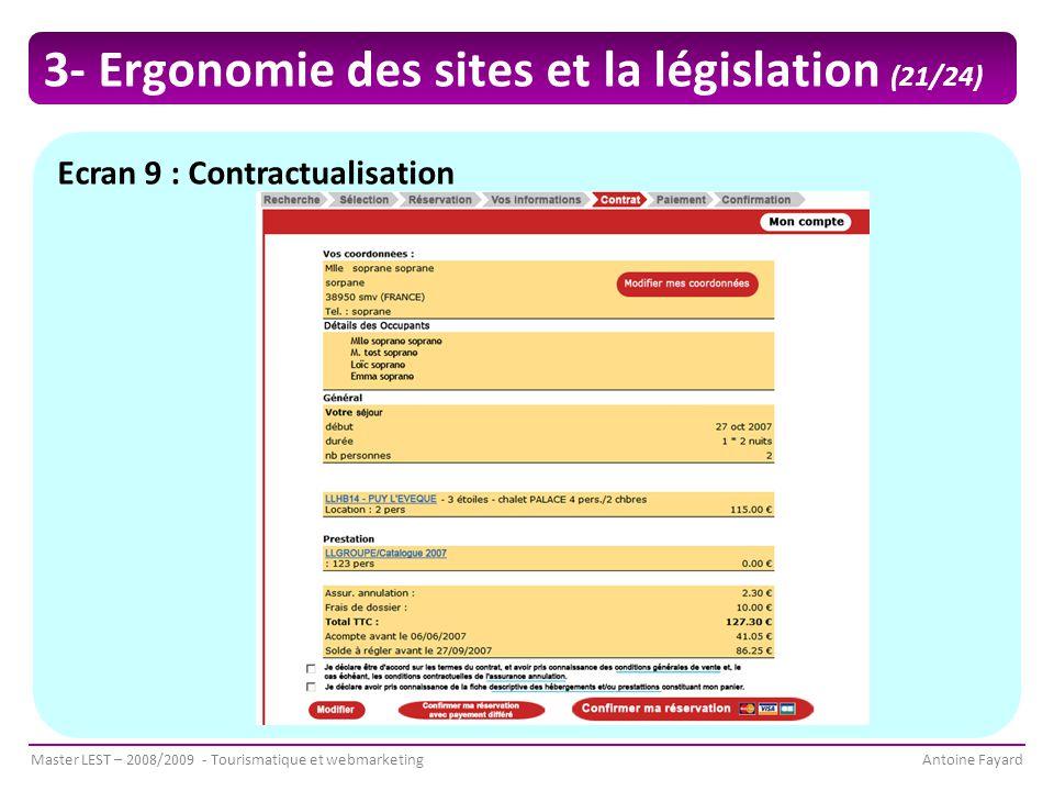 Master LEST – 2008/2009 - Tourismatique et webmarketingAntoine Fayard Ecran 9 : Contractualisation 3- Ergonomie des sites et la législation (21/24)