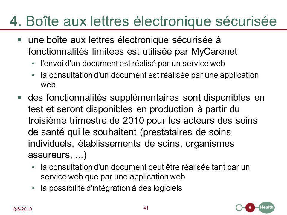 41 8/6/2010 4. Boîte aux lettres électronique sécurisée  une boîte aux lettres électronique sécurisée à fonctionnalités limitées est utilisée par MyC