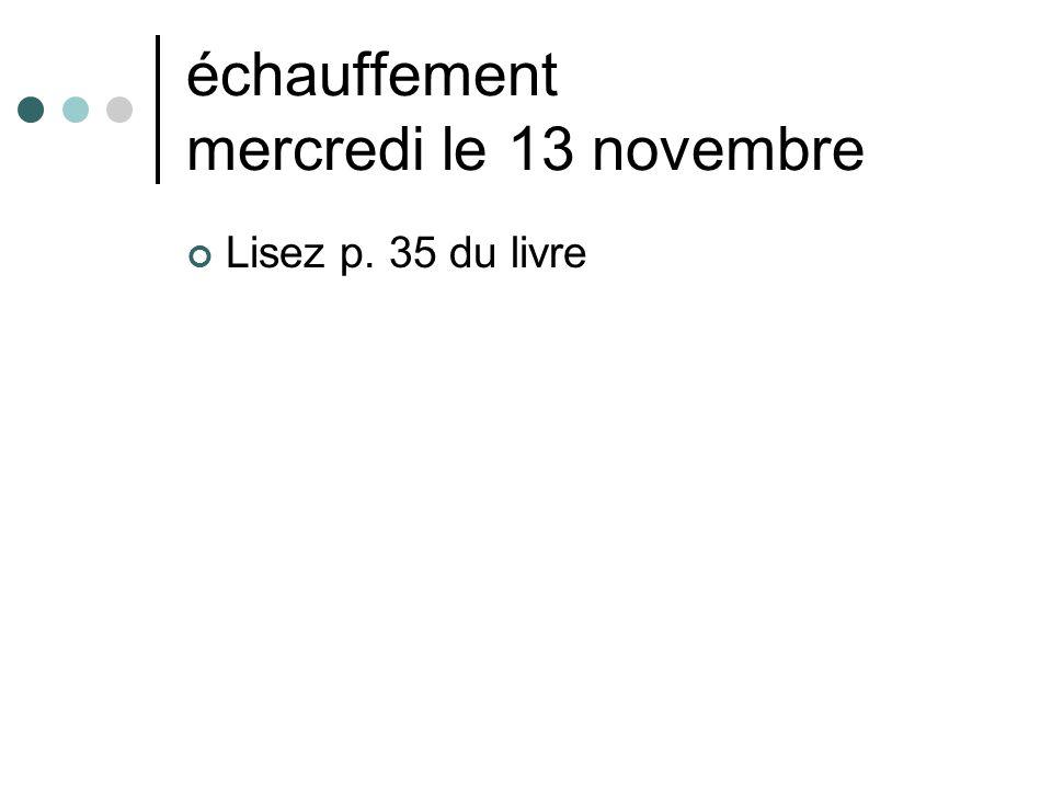 échauffement mercredi le 13 novembre Lisez p. 35 du livre