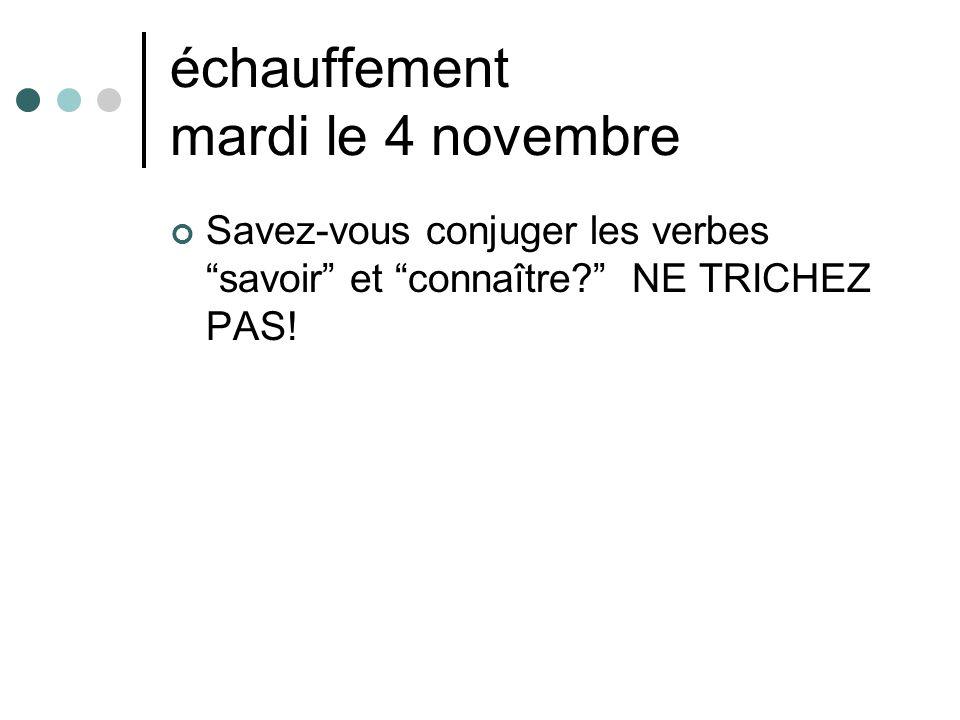 """échauffement mardi le 4 novembre Savez-vous conjuger les verbes """"savoir"""" et """"connaître?"""" NE TRICHEZ PAS!"""