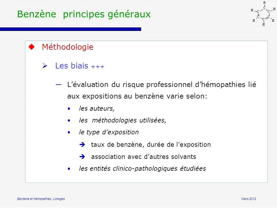 Mars 2012Benzene et hémopathies, Limoges  Méthodologie  Biais ―l'objectivité des auteurs de leur indépendance par rapport aux firmes pétrolières.