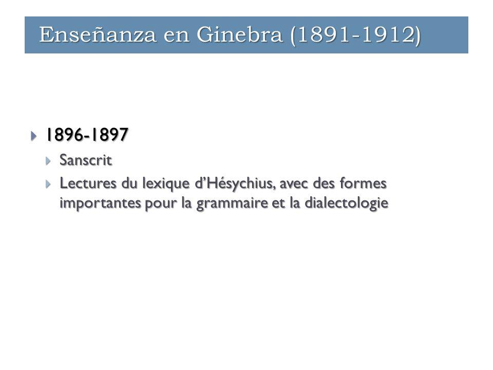  1896-1897  Sanscrit  Lectures du lexique d'Hésychius, avec des formes importantes pour la grammaire et la dialectologie Enseñanza en Ginebra (1891