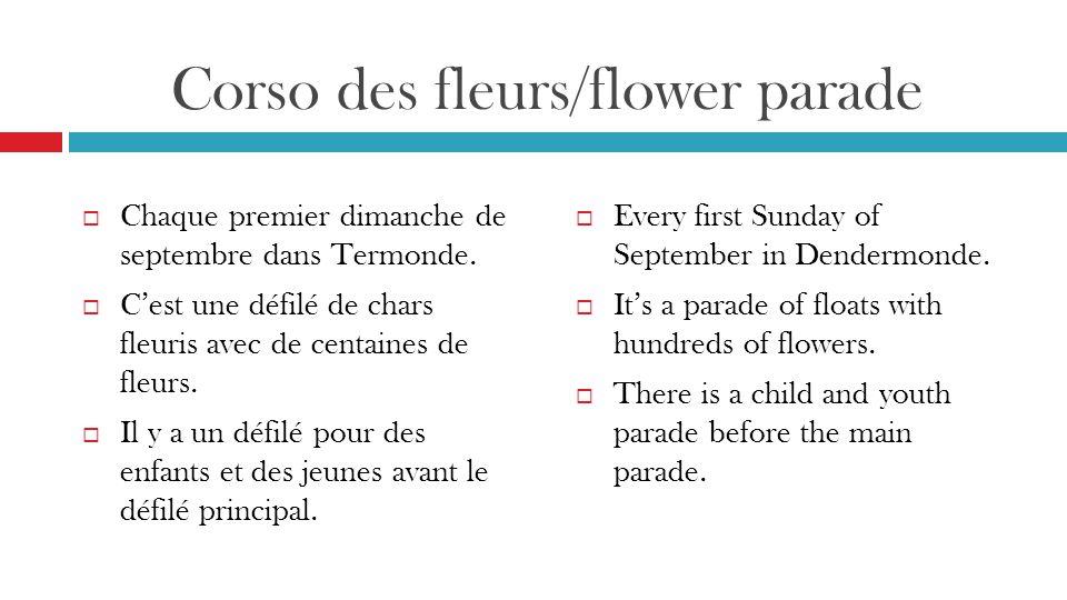 Corso des fleurs/flower parade  Chaque premier dimanche de septembre dans Termonde.