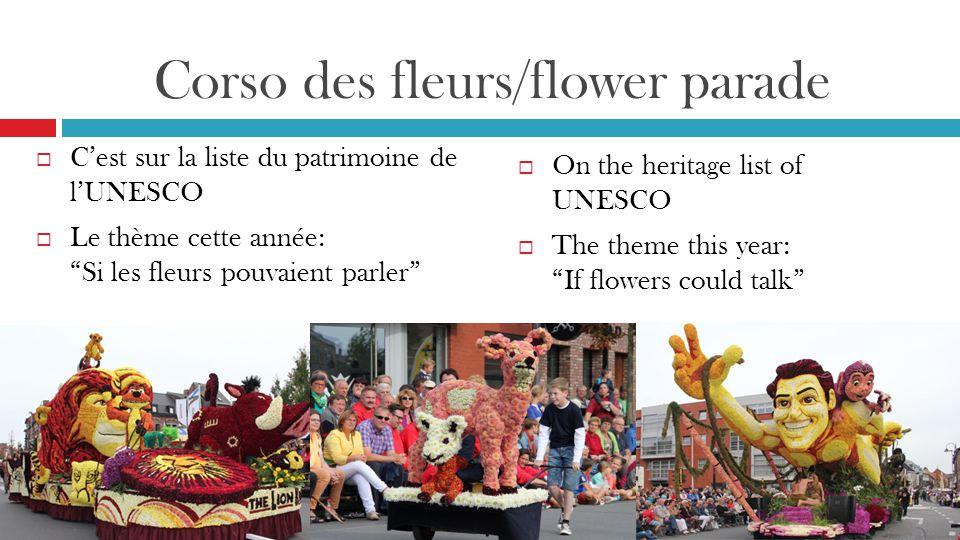 Corso des fleurs/flower parade  C'est sur la liste du patrimoine de l'UNESCO  Le thème cette année: Si les fleurs pouvaient parler  On the heritage list of UNESCO  The theme this year: If flowers could talk