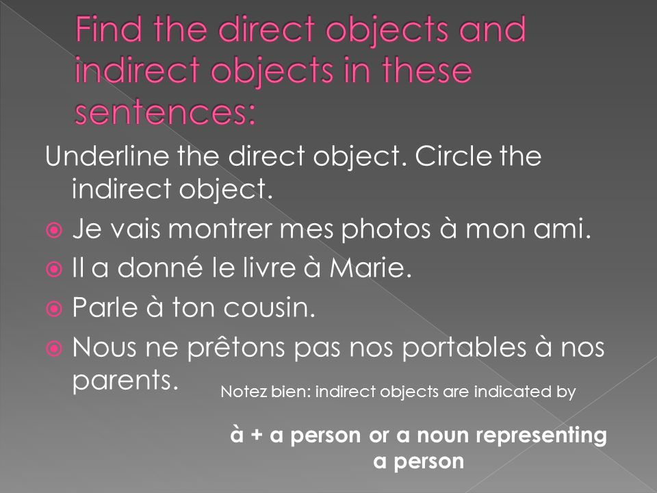 You replace INDIRECT OBJECTS with INDIRECT OBJECT PRONOUNS (IDOP)