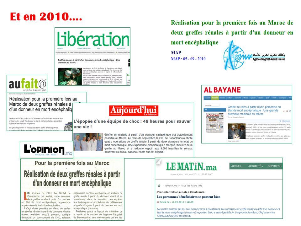Prélèvements sur état de mort encéphalique au Maroc 2010: premiers prélèvements sur EME (greffes rénales) 2012: prélèvement sur EME à Marrakech avec transplantation du second greffon rénal à Casablanca 2014: 4 CHU (Casablanca, Rabat, Marrakech, Fès) - Prélèvements d'organes - Greffes à partir de donneurs en EME - Echanges d organes entre les équipes.