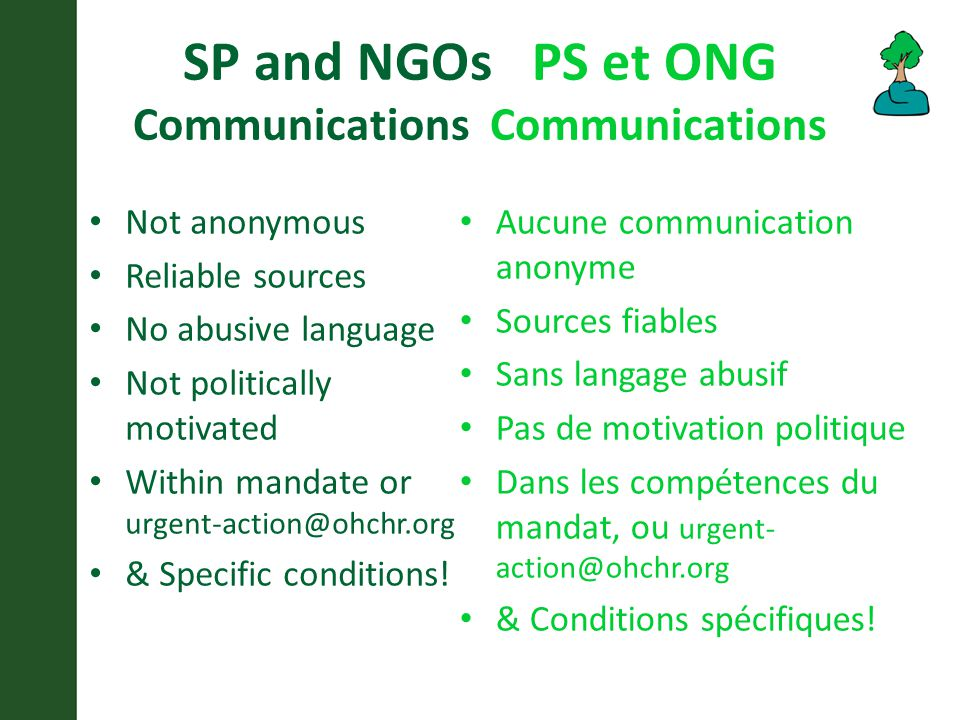 SP and NGOs PS et ONG Communications Communications Not anonymous Reliable sources No abusive language Not politically motivated Within mandate or urg