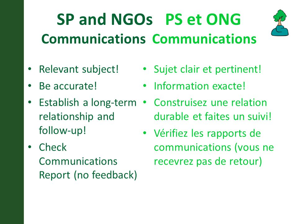 SP and NGOs PS et ONG Communications Communications Relevant subject! Be accurate! Establish a long-term relationship and follow-up! Check Communicati