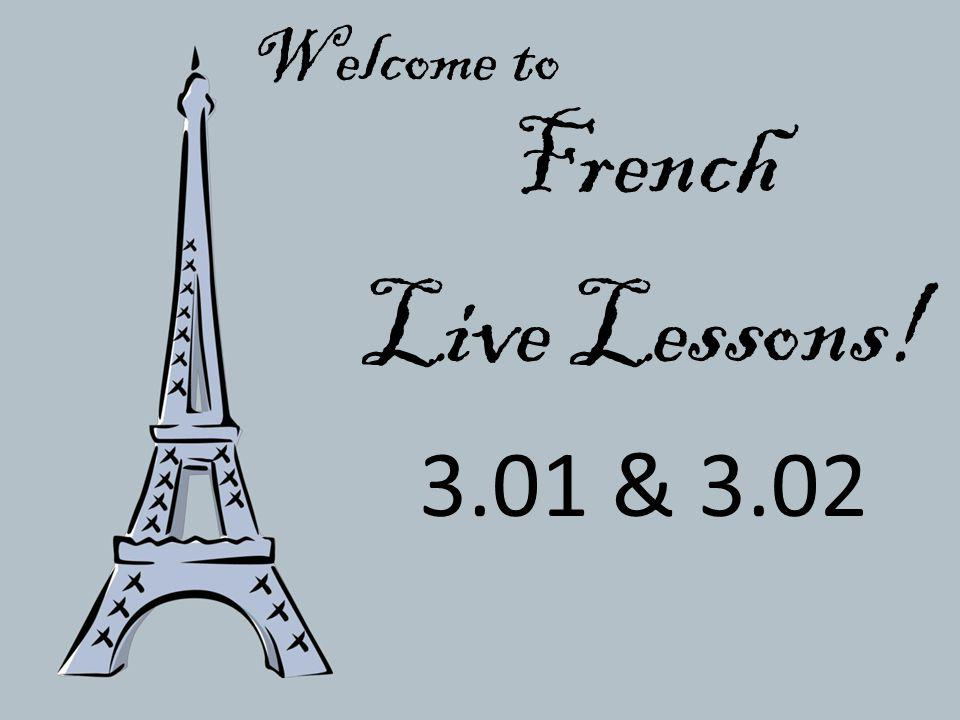 Welcome to French Live Lessons! 3.01 & 3.02