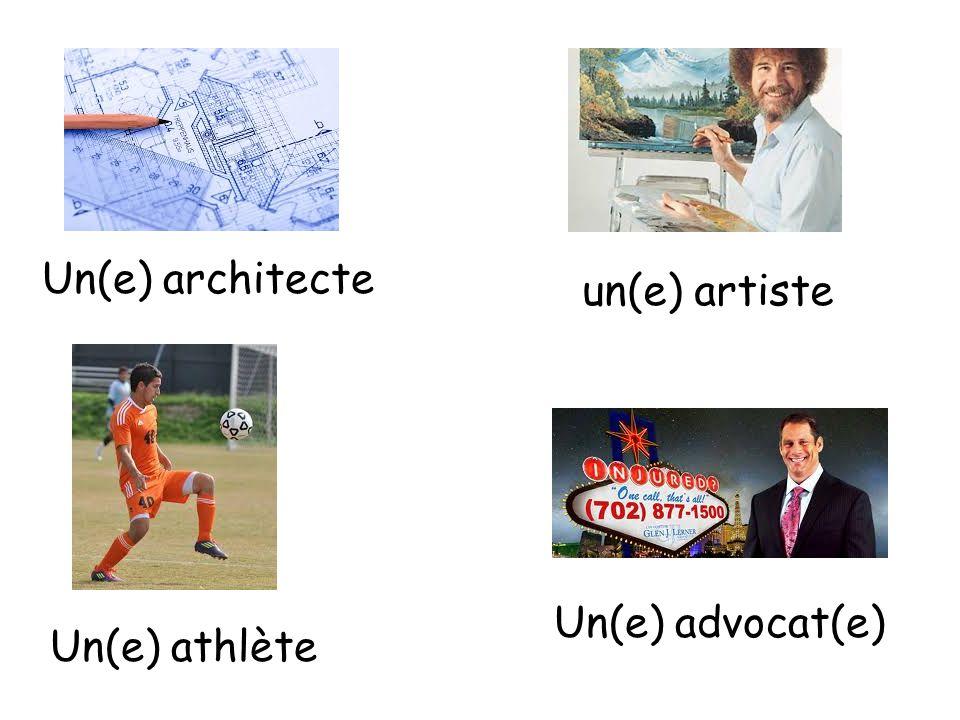 Un(e) architecte un(e) artiste Un(e) athlète Un(e) advocat(e)