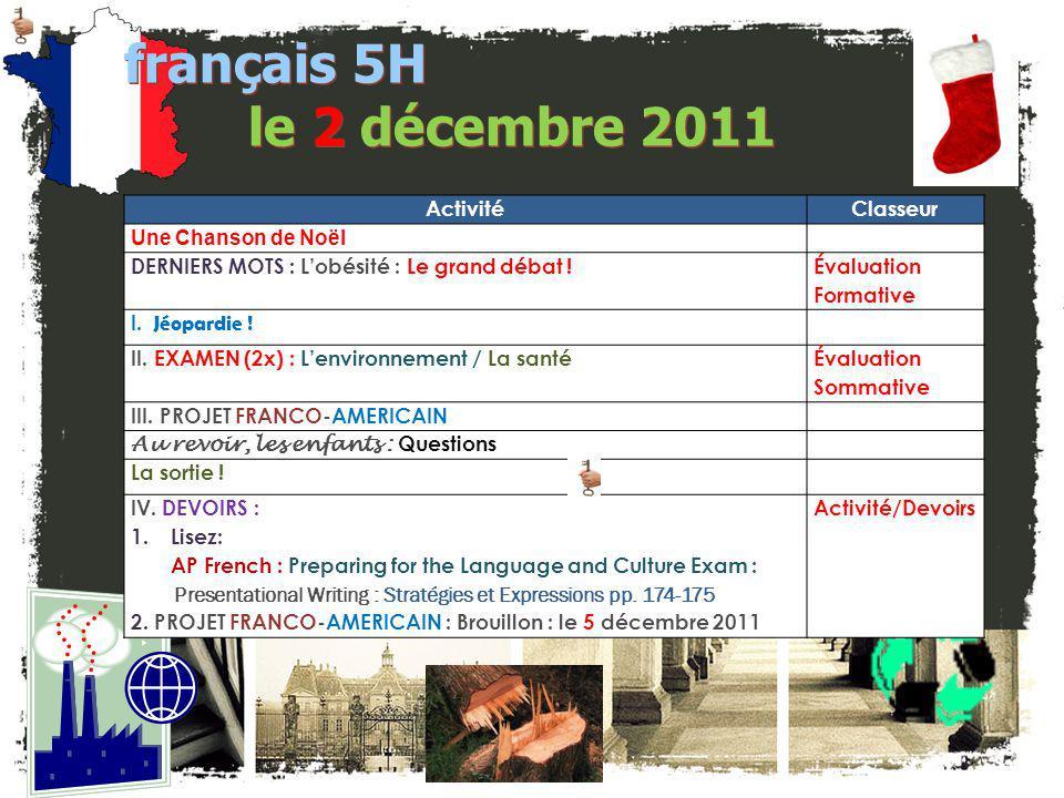 JE FAIS DES ANNONCES! français 2 / 5H / 6AP 1.français 5H / 6AP: le 29-30 novembre: Bulletin pour décembre? 2. Société Honoraire de Français – Visite