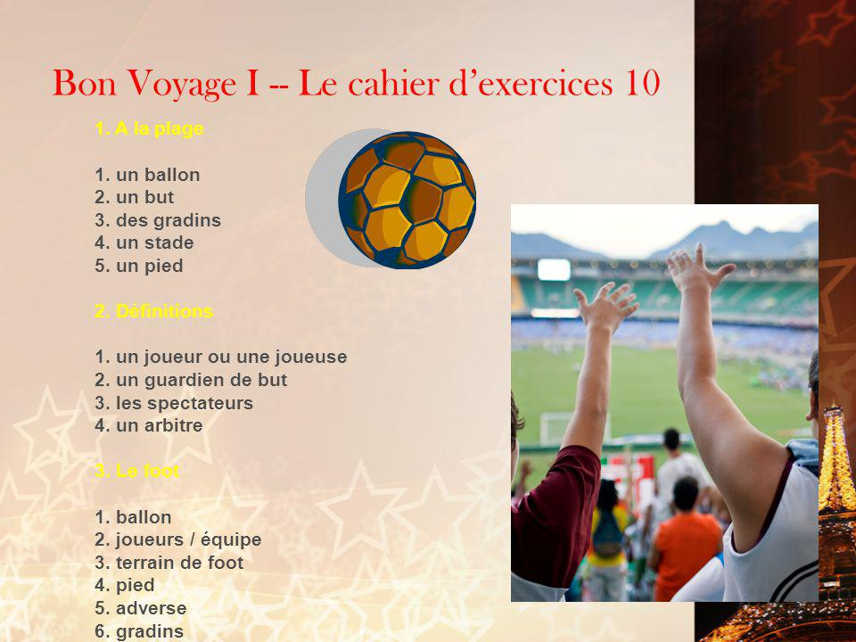 Bon Voyage I -- Le cahier d'exercices 10 1.A la plage 1.
