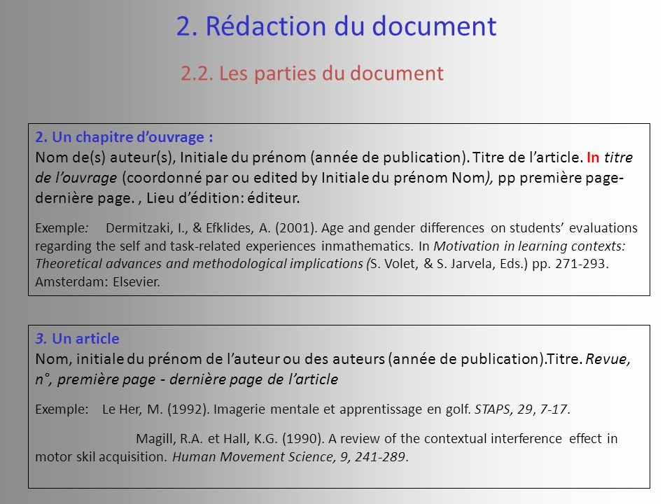 3.Un article Nom, initiale du prénom de l'auteur ou des auteurs (année de publication).Titre.