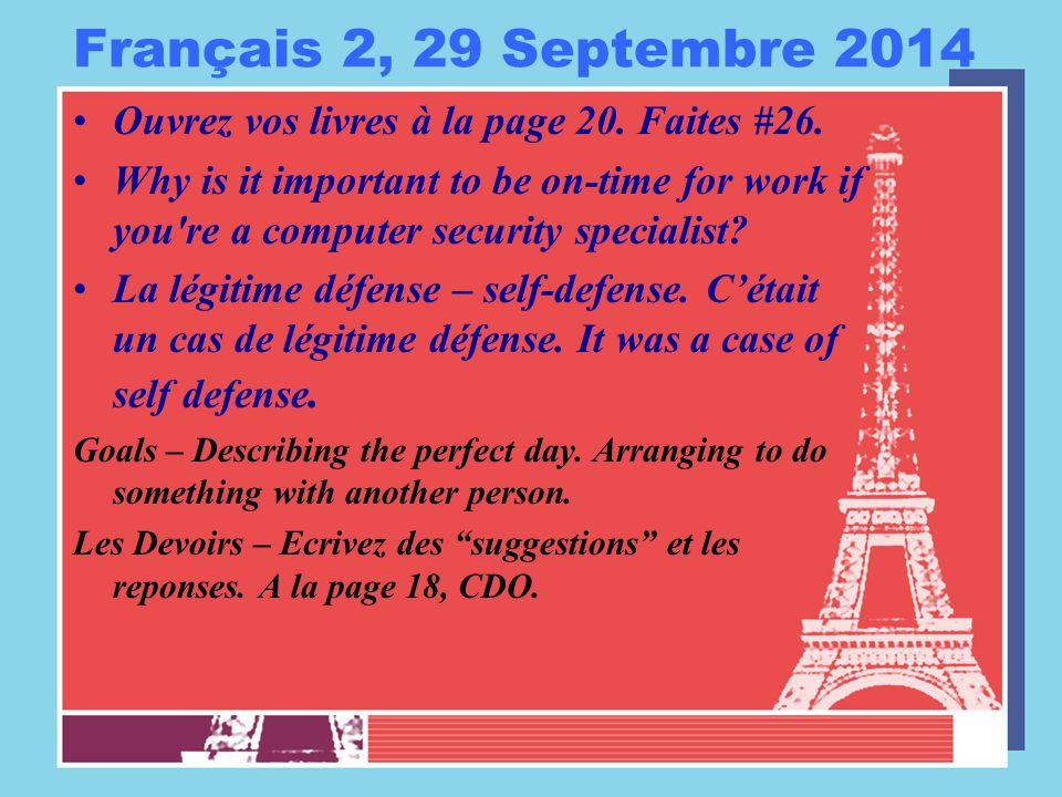 Français 2, 30 Septembre 2014 Ouvrez vos livres á la page 25.