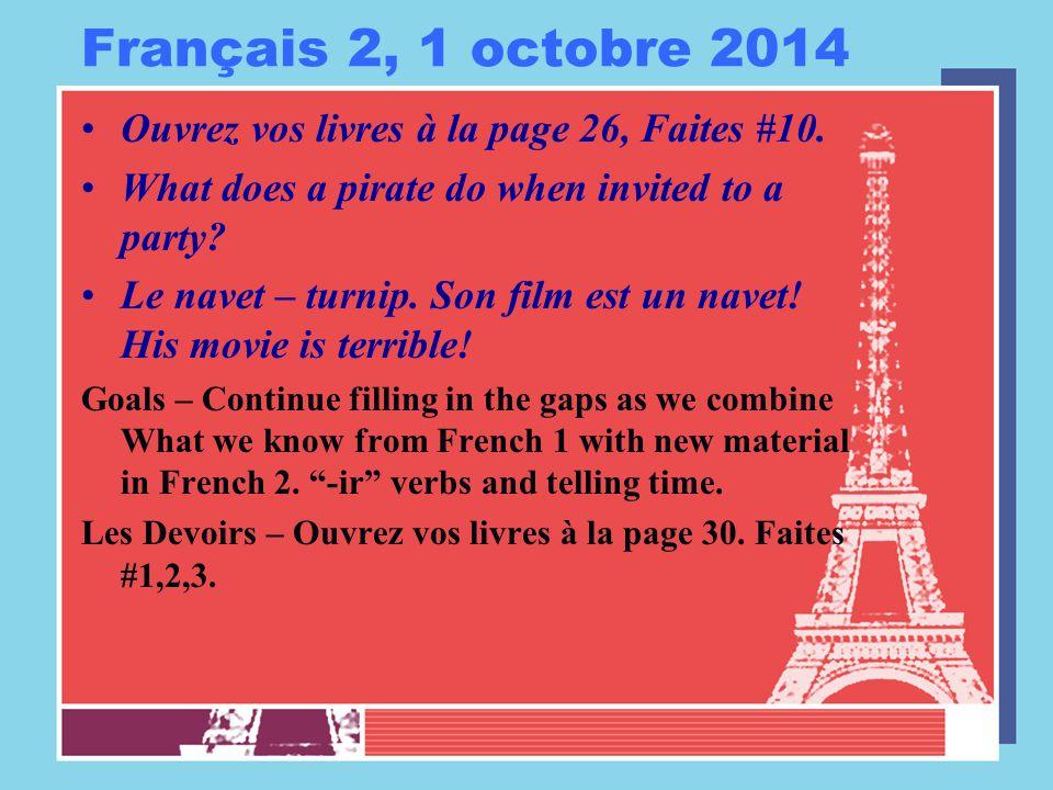 Français 2, 2 octobre 2014 Ouvrez vos livres à la page 26.