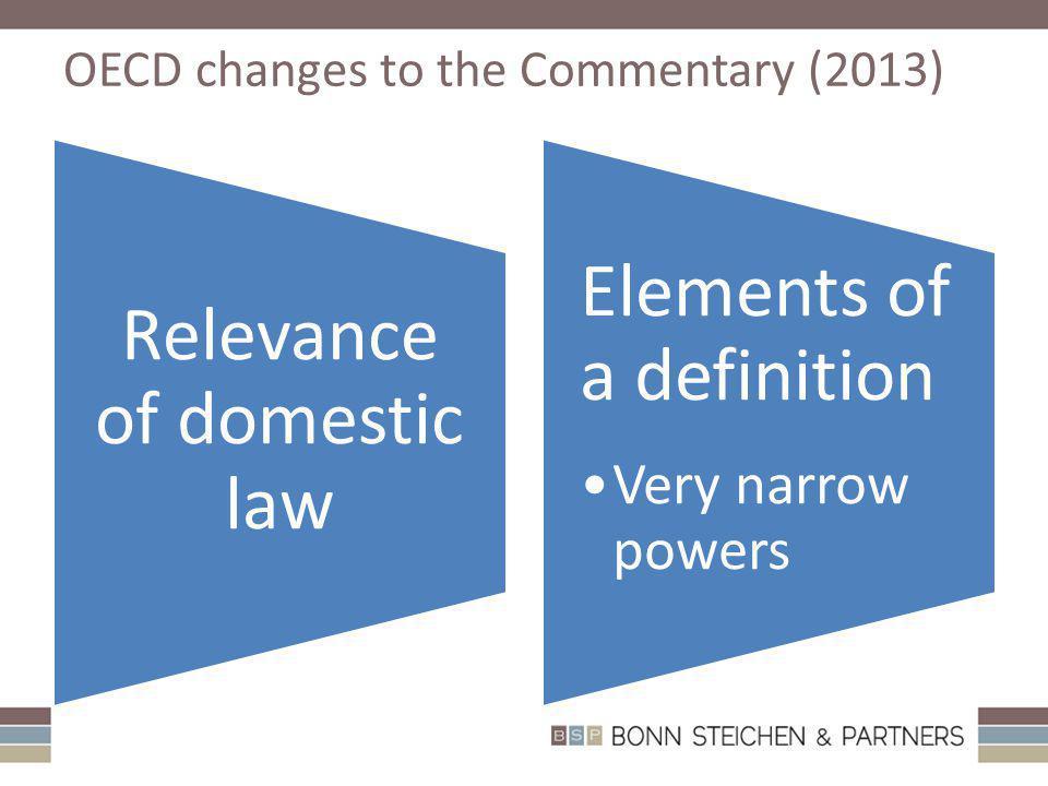 Cliquez et modifiez le titre Cliquez pour modifier les styles du texte du masque – Deuxième niveau Troisième niveau – Quatrième niveau » Cinquième niveau OECD changes to the Commentary (2013) Relevance of domestic law Elements of a definition Very narrow powers