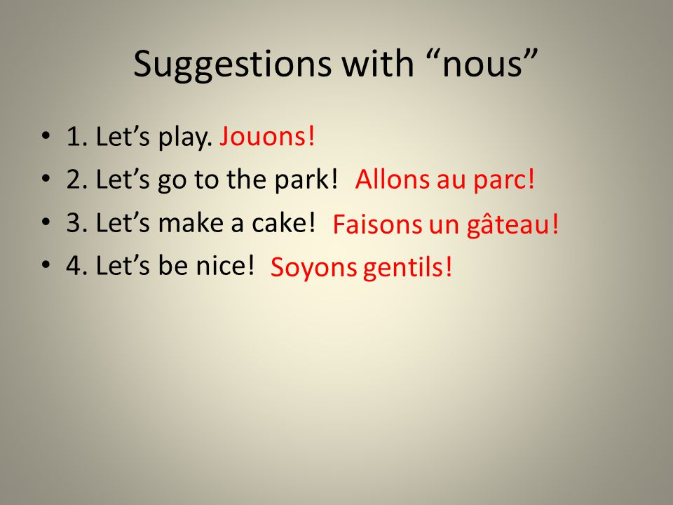 Suggestions with nous 1. Let's play. 2. Let's go to the park.
