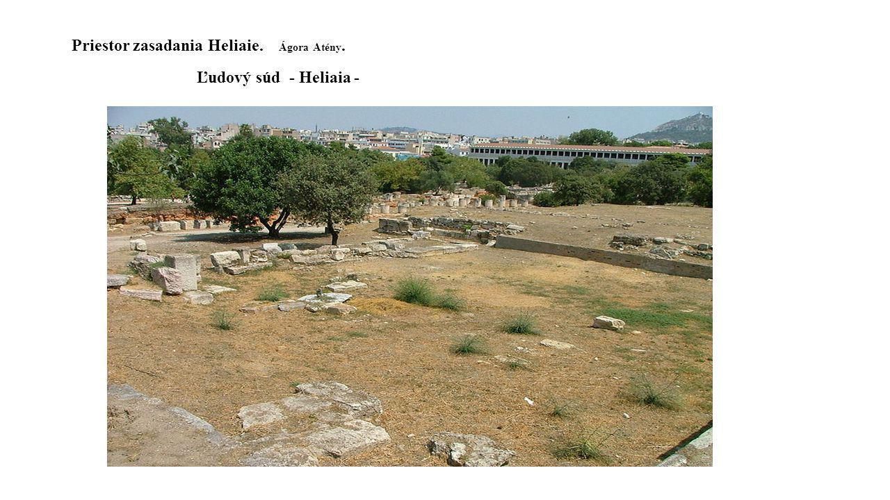 Priestor zasadania Heliaie. Ágora Atény. Ľudový súd - Heliaia -