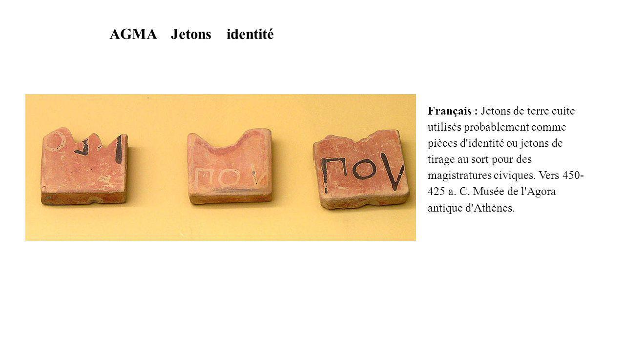 AGMA Jetons identité Français : Jetons de terre cuite utilisés probablement comme pièces d'identité ou jetons de tirage au sort pour des magistratures