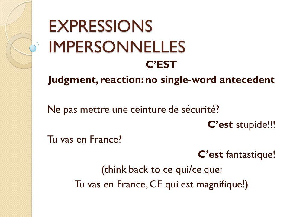 EXPRESSIONS IMPERSONNELLES C'EST Judgment, reaction: no single-word antecedent Ne pas mettre une ceinture de sécurité.