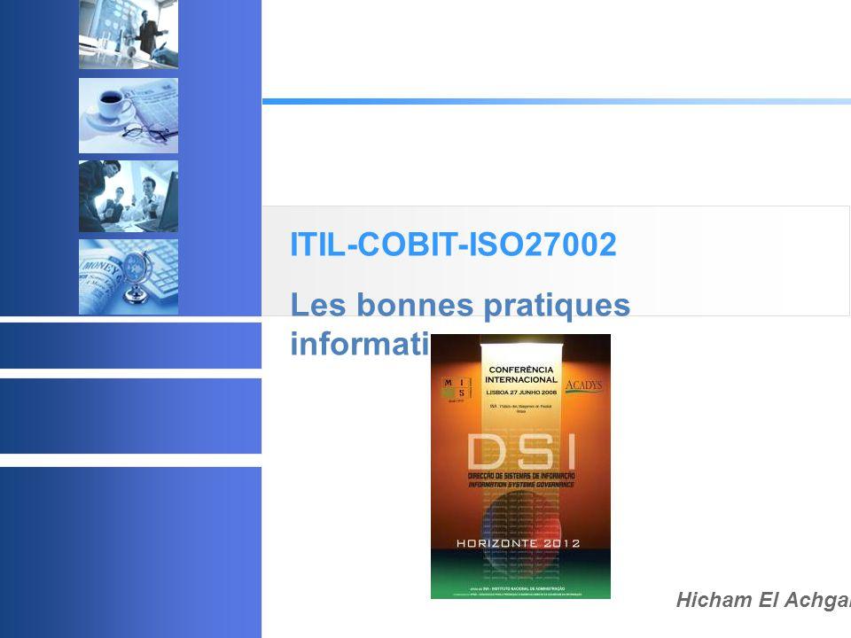 © 2003 Acadys - all rights reserved ITIL-COBIT-ISO27002 Les bonnes pratiques informatiques Hicham El Achgar