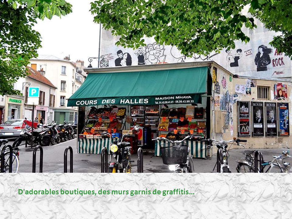 D adorables boutiques, des murs garnis de graffitis…