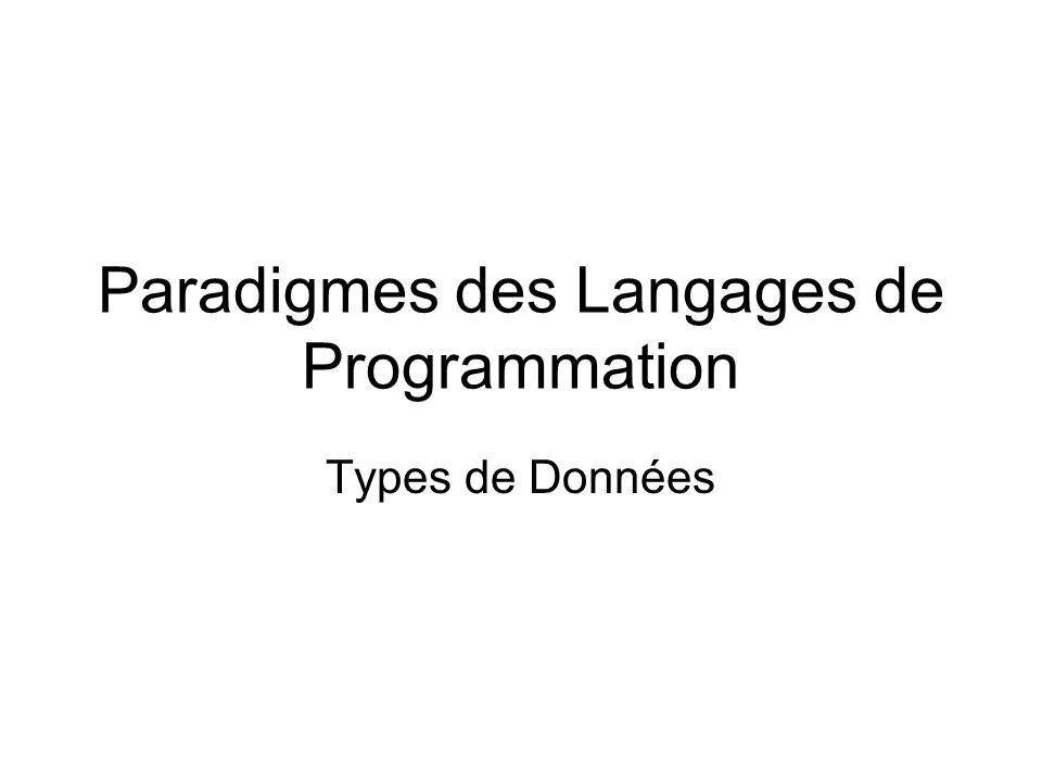 Paradigmes des Langages de Programmation Types de Données