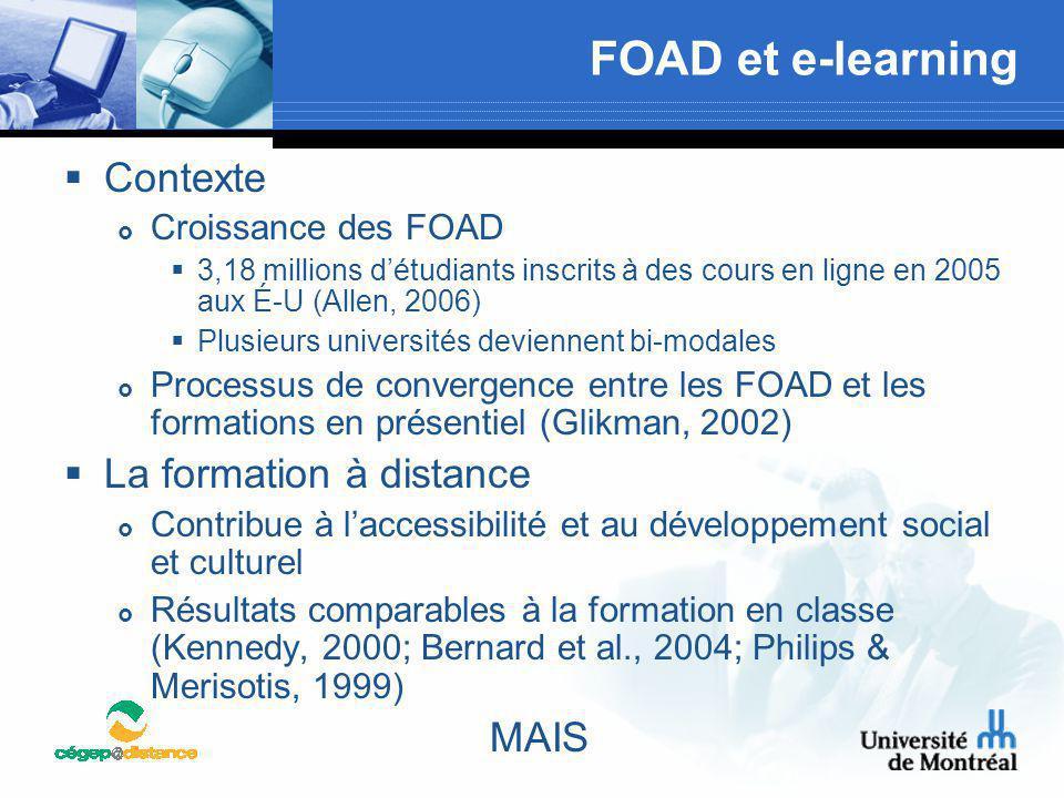FOAD et e-learning  Contexte  Croissance des FOAD  3,18 millions d'étudiants inscrits à des cours en ligne en 2005 aux É-U (Allen, 2006)  Plusieur