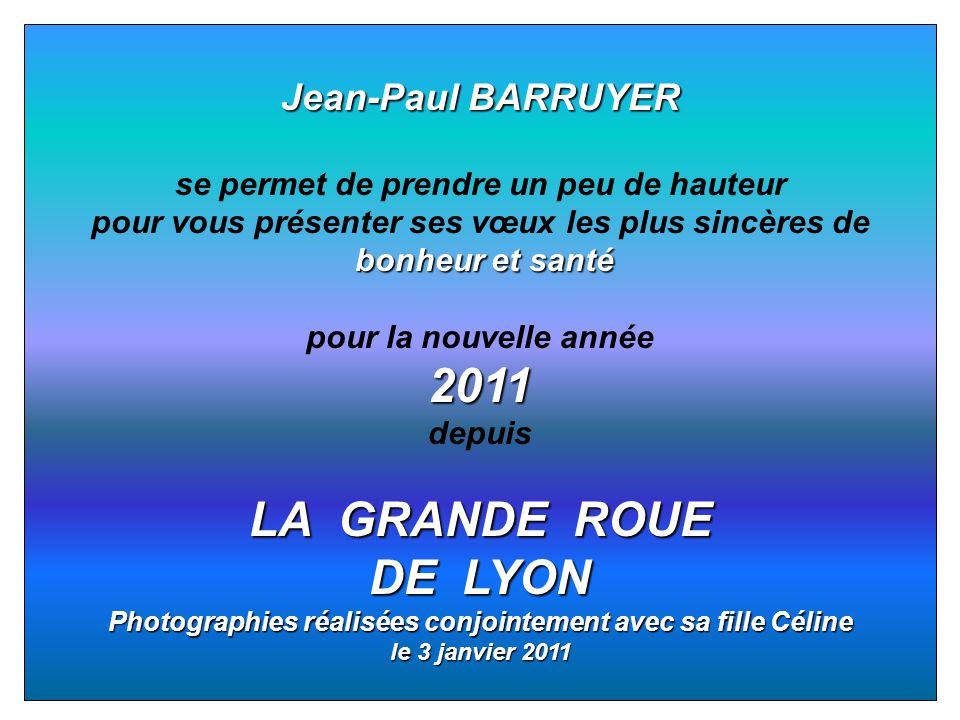 Jean-Paul BARRUYER se permet de prendre un peu de hauteur pour vous présenter ses vœux les plus sincères de bonheur et santé pour la nouvelle année201