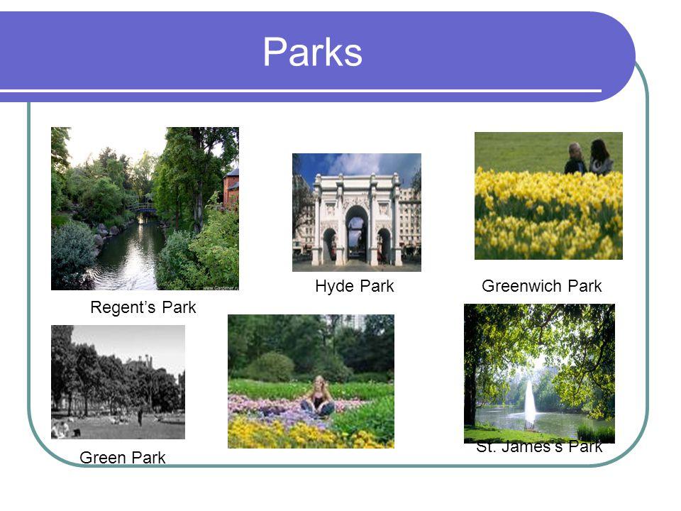 Parks Hyde Park St. James's Park Greenwich Park Regent's Park Green Park