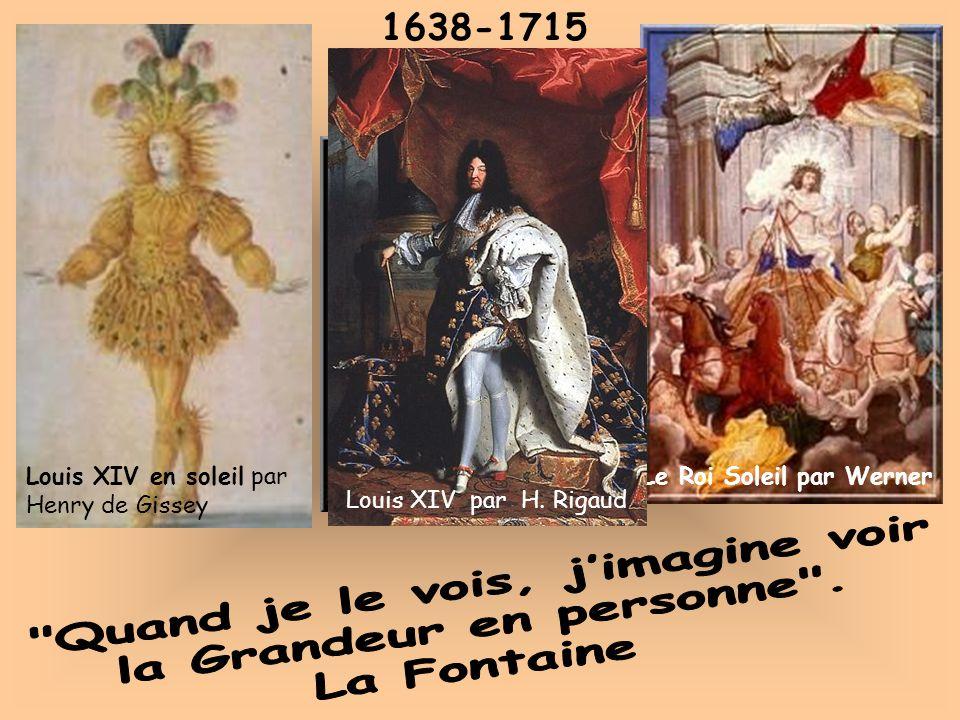 Il est roi à 5 ans. Il a régné 72 ans 1638-1715 Louis XIV par Lebrun Le Roi Soleil par Werner Louis XIV en soleil par Henry de Gissey Louis XIV par H.