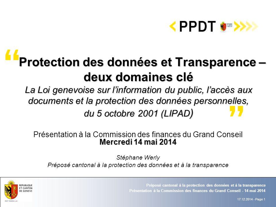 17.12.2014 - Page 1 Présentation à la Commission des finances du Grand Conseil - 14 mai 2014 Préposé cantonal à la protection des données et à la tran