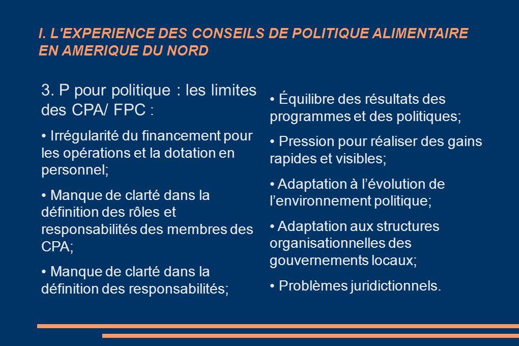 I. L'EXPERIENCE DES CONSEILS DE POLITIQUE ALIMENTAIRE EN AMERIQUE DU NORD 3. P pour politique : les limites des CPA/ FPC : Irrégularité du financement
