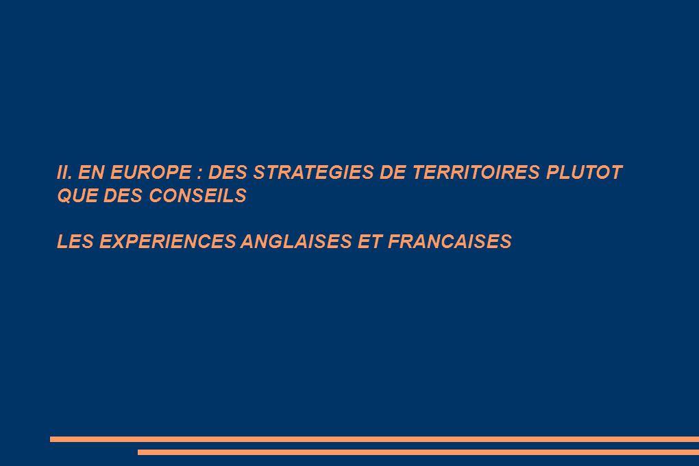 II. EN EUROPE : DES STRATEGIES DE TERRITOIRES PLUTOT QUE DES CONSEILS LES EXPERIENCES ANGLAISES ET FRANCAISES