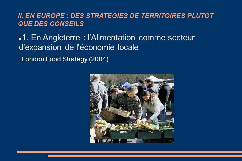 II. EN EUROPE : DES STRATEGIES DE TERRITOIRES PLUTOT QUE DES CONSEILS 1. En Angleterre : l'Alimentation comme secteur d'expansion de l'économie locale