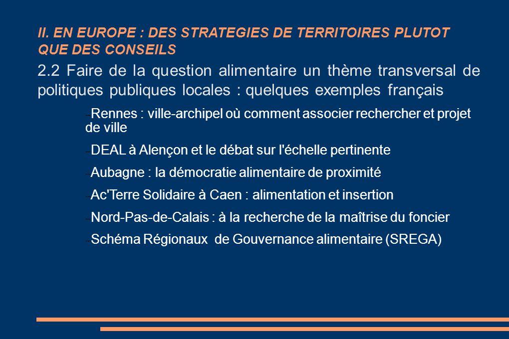 2.2 Faire de la question alimentaire un thème transversal de politiques publiques locales : quelques exemples français  Rennes : ville-archipel où co