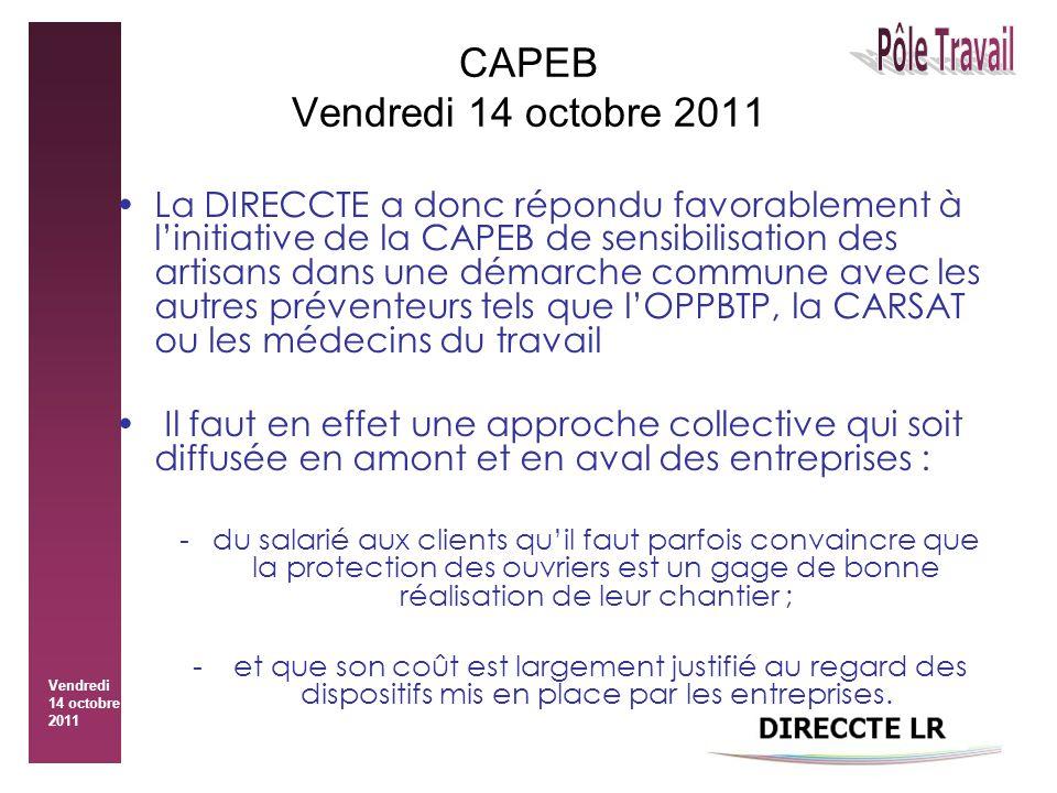 Vendredi 14 octobre 2011 CAPEB Vendredi 14 octobre 2011 La DIRECCTE a donc répondu favorablement à l'initiative de la CAPEB de sensibilisation des art
