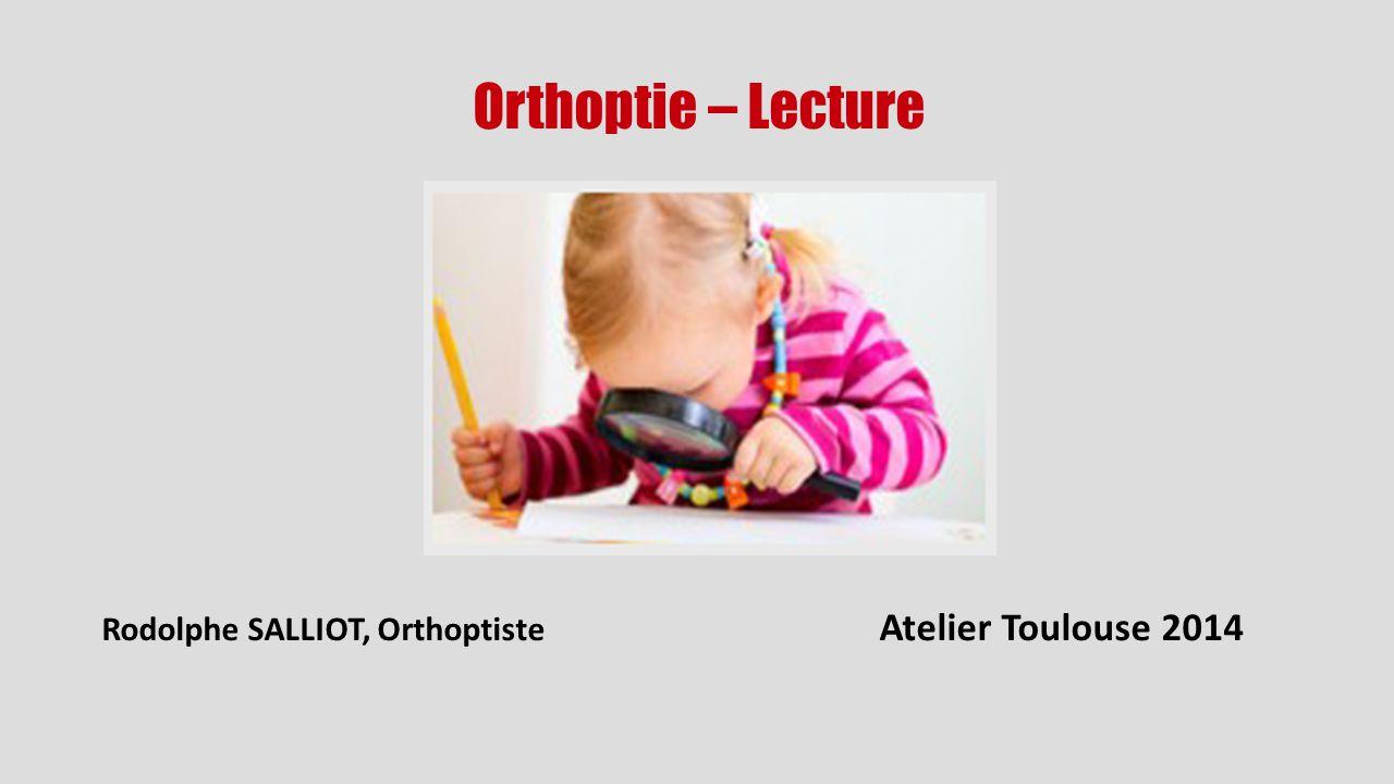 Orthoptie – Lecture Rodolphe SALLIOT, Orthoptiste Atelier Toulouse 2014