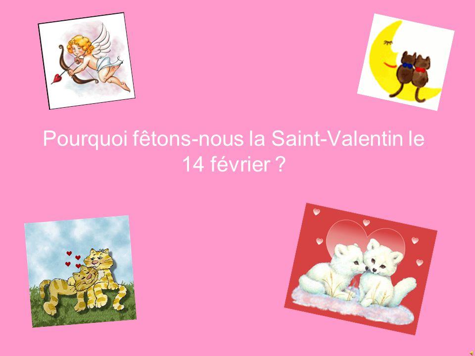 Pourquoi fêtons-nous la Saint-Valentin le 14 février ?