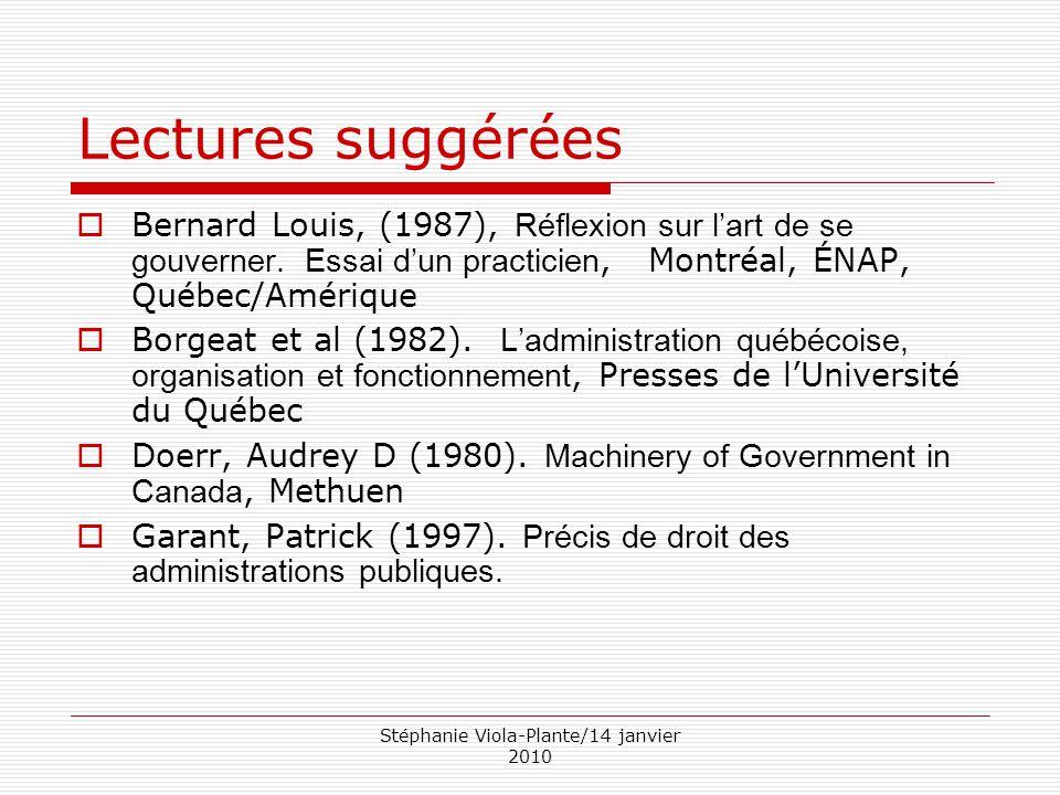 Stéphanie Viola-Plante/14 janvier 2010 Lectures suggérées  Bernard Louis, (1987), Réflexion sur l'art de se gouverner. Essai d'un practicien, Montréa