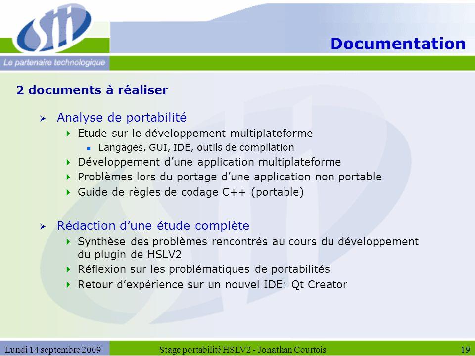 Documentation  Analyse de portabilité  Etude sur le développement multiplateforme n Langages, GUI, IDE, outils de compilation  Développement d'une