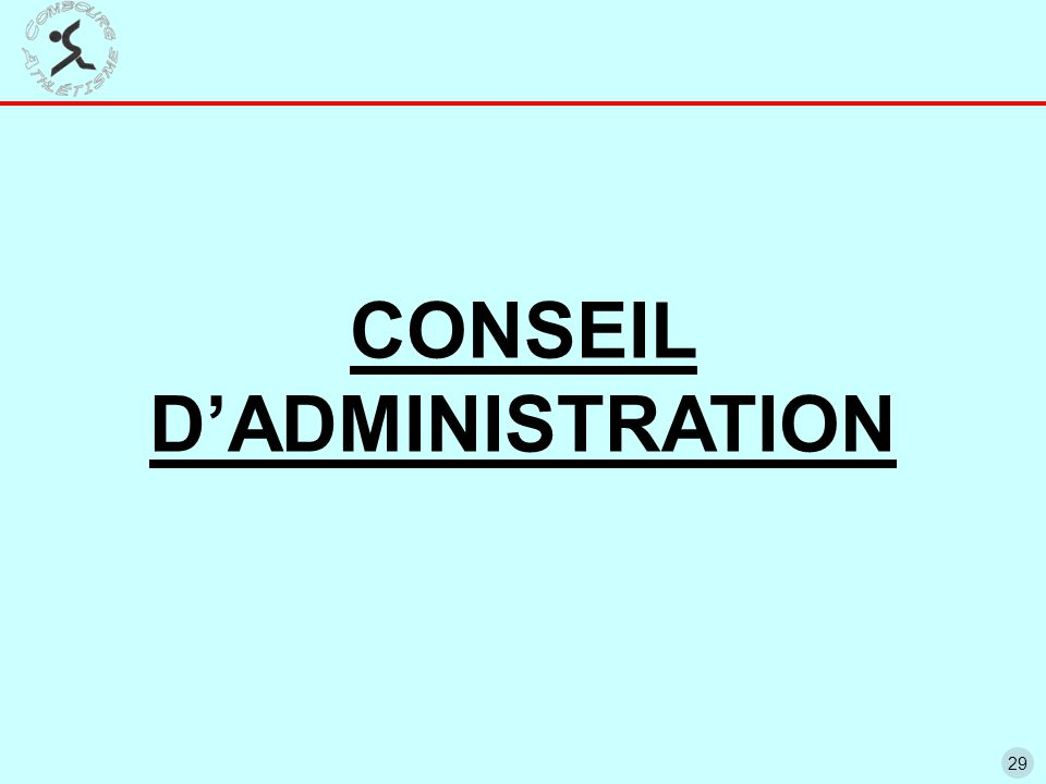 29 CONSEIL D'ADMINISTRATION